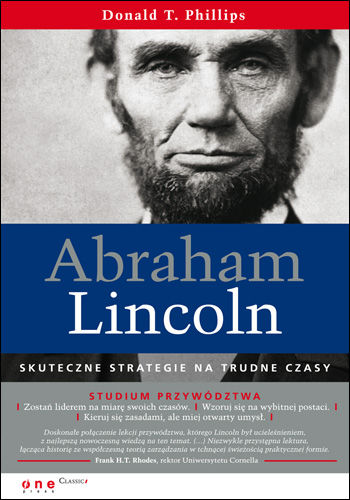 Abraham Lincoln. Skuteczne strategie na trudne czasy