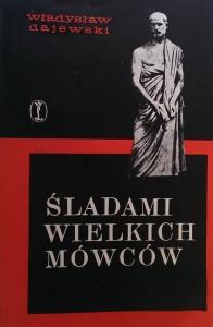 Śladami wielkich mówców - Władysław Dajewski