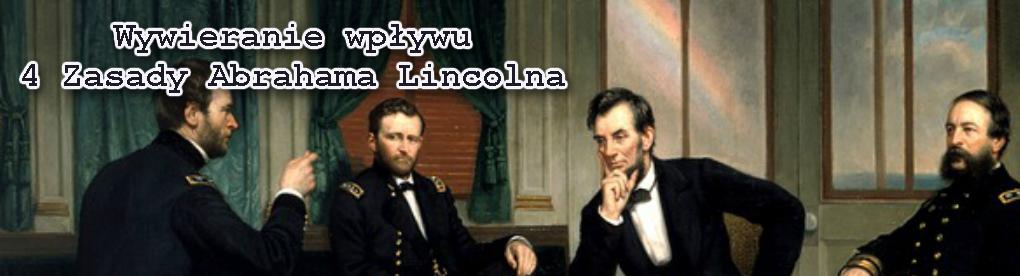 Wywieranie wpywu 4 + 4 Zasady Abrahama Lincolna